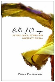 Bells of Change : Kathak Dance, Women and Modernity in India (English) (Hardcover)