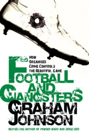Football and Gangsters : How Organised Crime Controls the Beautiful Game (English) (Paperback)