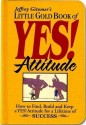 Jeffrey Gitomer's Little Gold Book of Yes! Attitude (English) 1st Edition: Book