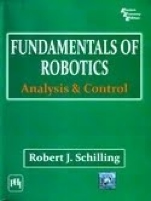 Fundamentals of Robotics : Analysis and Control 1 Edition price comparison at Flipkart, Amazon, Crossword, Uread, Bookadda, Landmark, Homeshop18