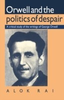 Orwell and the Politics of Despair - A Critical Study of the Writings of George Orwell (English) Ist Paperback Edition: Book
