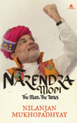 Buy Narendra Modi: The Man, the Times: Book