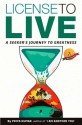 License to Live : A Seeker's Journey to Greatness (English): Book