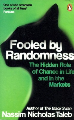 Buy Fooled by Randomness: The Hidden Role of Chance in life and in the Markets (English): Book
