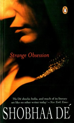 Buy Strange Obsession. Shobha D by de shobhaa |author;-English-Penguin Books India Pvt. Ltd-Paperback_Edition-01: Book