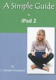 A Simple Guide to iPad 2 (English) (Paperback)