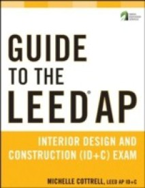 Guide to the Leed AP Interior Design and Construction (Id+c) Exam (English) (Paperback)