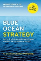 Blue Ocean Strategy : How to Create Uncontested Market Space and Make the Competition Irrelevant (English): Book