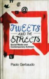 Tweets and the Streets: Social Media and Contemporary Activism (English) (Hardcover)
