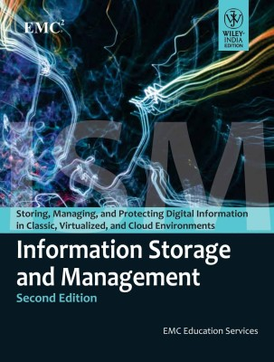 Buy Information Storage And Management: Storing, Managing And Protecting Digital Information In Classic, Virtualized And Cloud Environment: Book