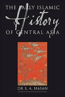 Early Islamic History of Central Asia: AH 23-123/ AD 644-750 (Lords of the Moon Trilogy) (English)