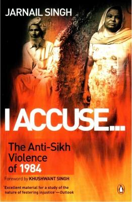 I Accuse : The Anti-Sikh Violence of 1984 (English) price comparison at Flipkart, Amazon, Crossword, Uread, Bookadda, Landmark, Homeshop18