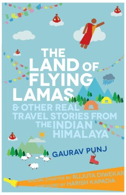 The Land of Flying Lamas & Other Real Travel Stories from the Indian Himalaya (English) price comparison at Flipkart, Amazon, Crossword, Uread, Bookadda, Landmark, Homeshop18
