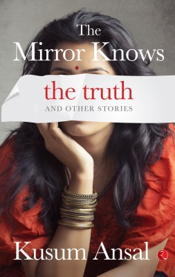 Buy The Mirror Knows the Truth and Other Stories (English): Book