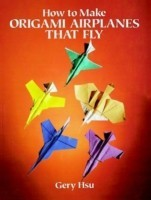 How to Make Origami Airplanes That Fly (English): Book
