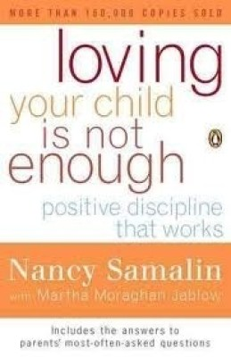 Buy Loving Your Child is Not Enough : Positive Discipline That Works: Book