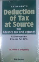 Deduction Of Tax At Source With Advance Tax And Refunds 28th Edn 2015 (ENGLISH): Book