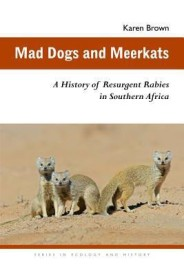 Mad Dogs and Meerkats: A History of Resurgent Rabies in Southern Africa (English) (Paperback)