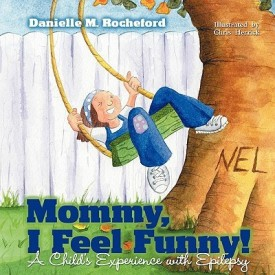 Mommy, I Feel Funny! a Child S Experience with Epilepsy (English) (Paperback)