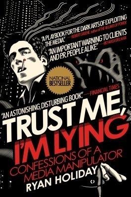 Trust Me; Im Lying : Confessions of a M price comparison at Flipkart, Amazon, Crossword, Uread, Bookadda, Landmark, Homeshop18