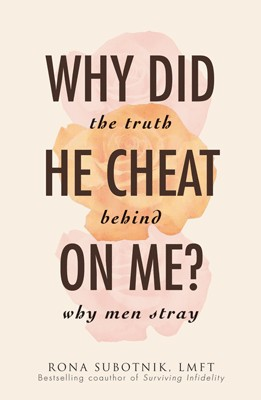 Why Did He Cheat On Me?: The Truth Behind Why Men Stray price comparison at Flipkart, Amazon, Crossword, Uread, Bookadda, Landmark, Homeshop18
