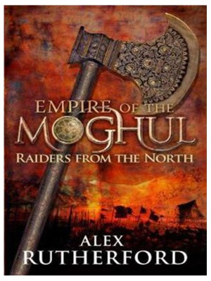 Buy Empire of the Moghul: Raiders From the North : Raiders of from the North (English): Book