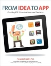 From Idea to App: Creating iOS UI, Animations, and Gestures (English) (Paperback)