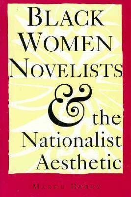 Black Women Novelists and the Nationalist Aesthetic (English) price comparison at Flipkart, Amazon, Crossword, Uread, Bookadda, Landmark, Homeshop18