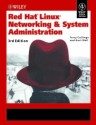 Red Hat Linux Networking & System Administration (English) 3rd Edition: Book