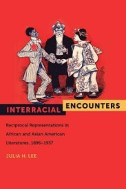 Interracial Encounters: Reciprocal Representations in African American and Asian American Literatures, 1896-1937 (English) (Hardcover)