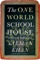 The One World Schoolhouse: Education Reimagined : Education Reimagined (English): Book