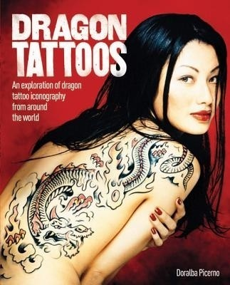 Dragon Tattoos: An Exploration of Dragon Tattoo Iconography from Around the World price comparison at Flipkart, Amazon, Crossword, Uread, Bookadda, Landmark, Homeshop18