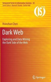 Dark Web: Exploring and Data Mining the Dark Side of the Web (English) (Hardcover)