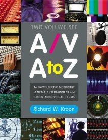 A/V A to Z: An Encyclopedic Dictionary of Media, Entertainment and Other Audiovisual Terms (English) (Paperback)