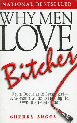 Why Men Love Bitches: From Doormat to Dreamgirl - A Womans Guide to Holding Her Own in a Relationship 6th  Edition price comparison at Flipkart, Amazon, Crossword, Uread, Bookadda, Landmark, Homeshop18