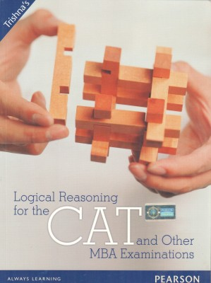 Buy Logical Reasoning For The CAT And Other MBA Examinations 1st Edition: Book