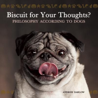 Biscuit for Your Thoughts?: Philosophy According to Dogs price comparison at Flipkart, Amazon, Crossword, Uread, Bookadda, Landmark, Homeshop18