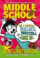 Middle School: How I Survived Bullies, Broccoli, and Snake Hill (English): Book