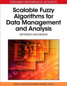 Scalable Fuzzy Algorithms for Data Management and Analysis (English) (Hardcover)