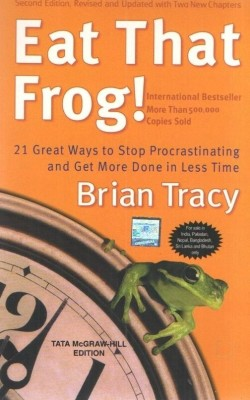 Buy Eat That Frog!: 21 Great Ways to Stop Procrastinating and Get More Done in Less Time : 21 Great Ways to Stop Procrastinating and Get More Done in Less Time (English) 2nd Edition: Book