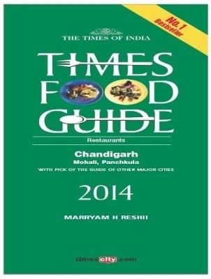 Times Food Guide Chandigarh - 2014 (English) price comparison at Flipkart, Amazon, Crossword, Uread, Bookadda, Landmark, Homeshop18