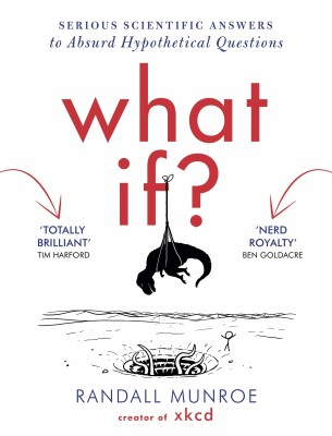 What If?: Serious Scientific Answers to Absurd Hypothetical Questions (English) price comparison at Flipkart, Amazon, Crossword, Uread, Bookadda, Landmark, Homeshop18