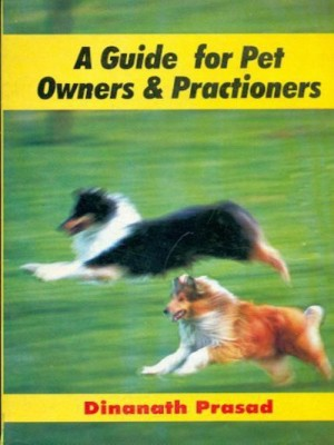 A Guide for Pet Owners & Practitioners (English) 1st Edition price comparison at Flipkart, Amazon, Crossword, Uread, Bookadda, Landmark, Homeshop18