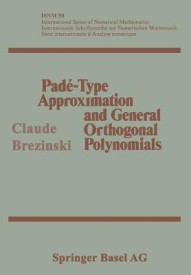 Pade-Type Approximation and General Orthogonal Polynomials (Paperback)