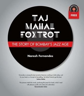 Buy Taj mahal Foxtrot: The story of Bombay?s Jazz Age (with CD): Book
