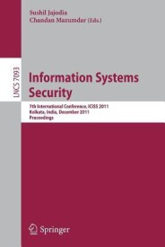 Information Systems Security: 7th International Conference, Iciss 2011, Kolkata, India, December 15-19, 2011, Proceedings (English) (Paperback)