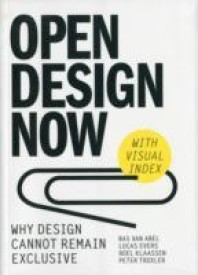 Open Design Now: How Design Can No Longer be Exclusive (English) (Paperback)