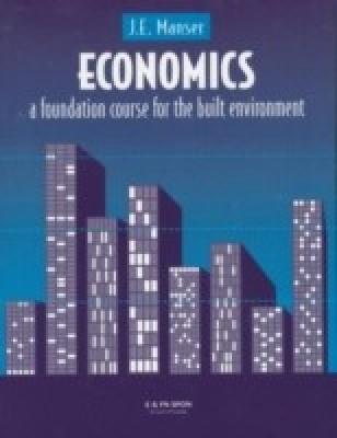 Economics: A Foundation Course for the Built Environment