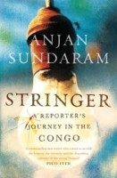 Stringer: A Reporters Journey in the Congo: Book
