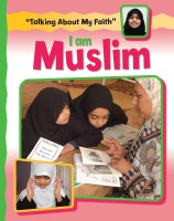 Talking About My Faith: I Am Muslim (English): Book